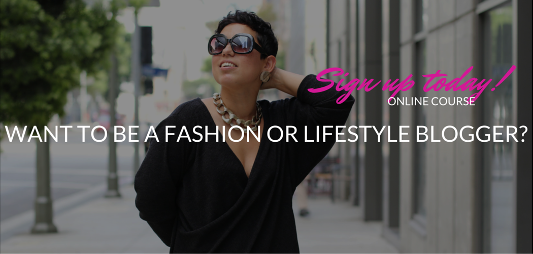 WANT TO BE A FASHION OR FASHION BLOGGER?-2